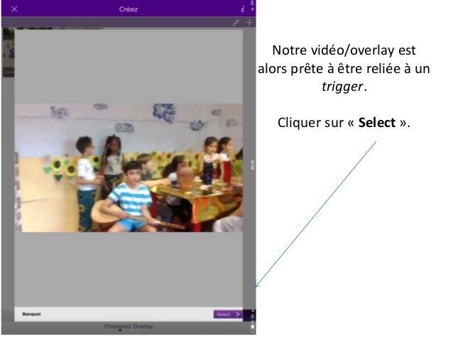 Notre vidéo/overlay est alors prête à être reliée à un trigger. Cliquer sur « Select ».