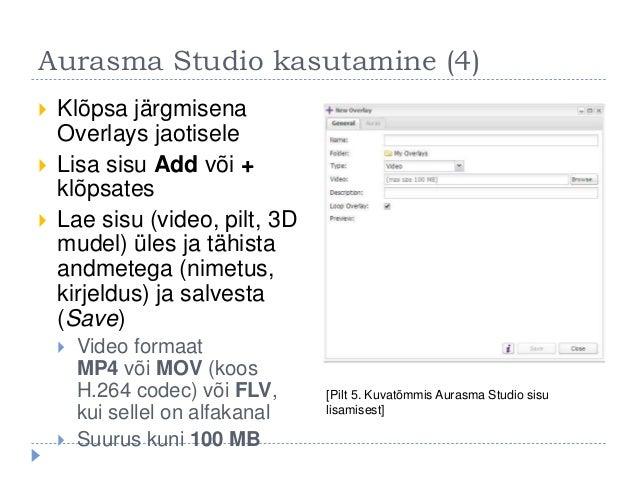 Aurasma Studio kasutamine (4)  Klõpsa järgmisena Overlays jaotisele  Lisa sisu Add või + klõpsates  Lae sisu (video, pi...