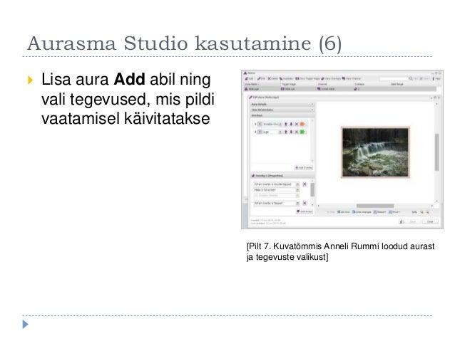 Aurasma Studio kasutamine (6)  Lisa aura Add abil ning vali tegevused, mis pildi vaatamisel käivitatakse [Pilt 7. Kuvatõm...