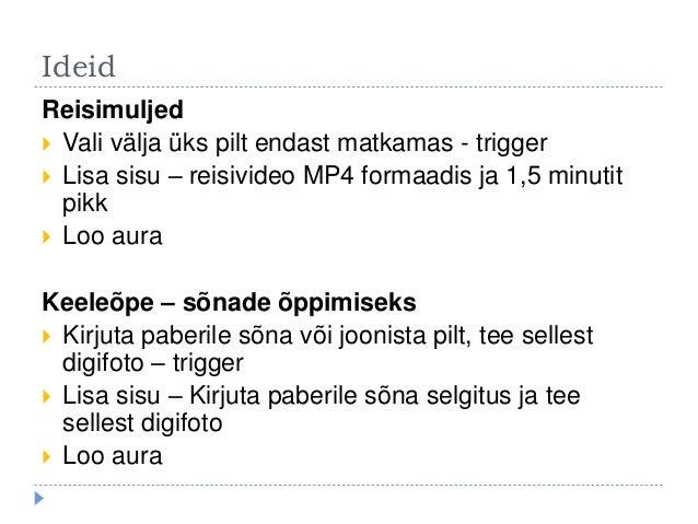 Ideid Reisimuljed  Vali välja üks pilt endast matkamas - trigger  Lisa sisu – reisivideo MP4 formaadis ja 1,5 minutit pi...