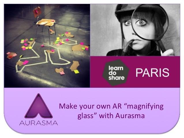 "MakeyourownAR""magnifying glass""withAurasma"