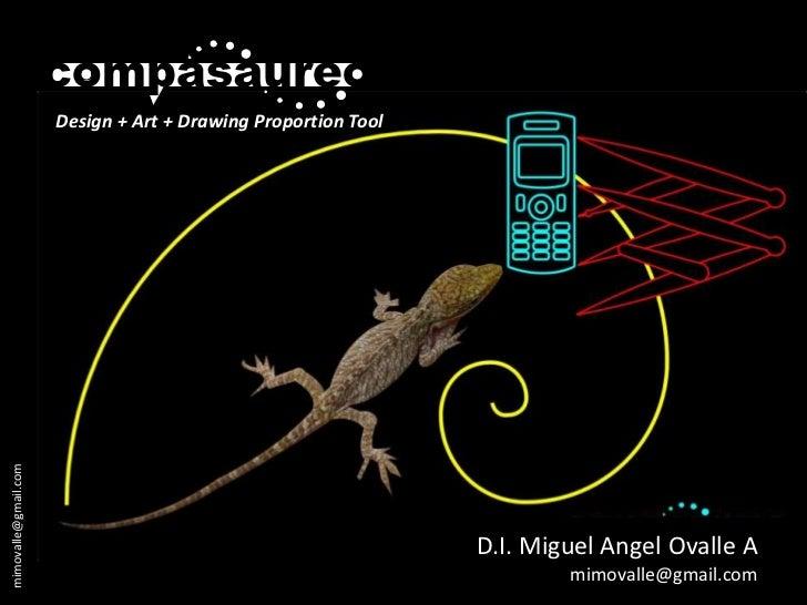 mimovalle@gmail.com<br />Magia de las Proporciones<br />O<br />0<br />D.I. Miguel Angel Ovalle A<br />mimovalle@gmail.com<...