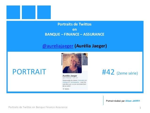 Portraits de Twittos en BANQUE – FINANCE – ASSURANCE @aureliajaeger (Aurélia Jaeger) Portraits de Twittos en Banque Financ...