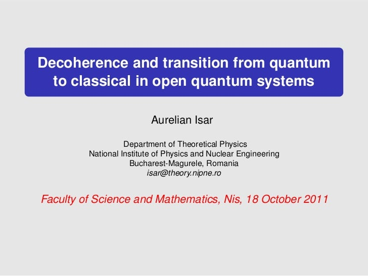 Decoherence and transition from quantum  to classical in open quantum systems                          Aurelian Isar      ...
