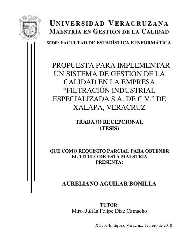 UNIVERSIDAD VERACRUZANA MAESTRÍA EN GESTIÓN DE LA CALIDAD SEDE: FACULTAD DE ESTADÍSTICA E INFORMÁTICA PROPUESTA PARA IMPLE...