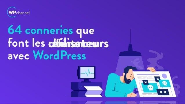 64 conneries que font les avec WordPress référenceursclientsutilisateurs