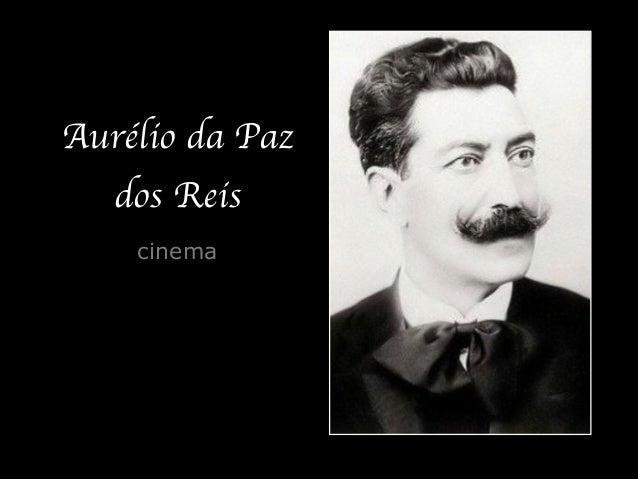 Aurélio da Paz dos Reis cinema