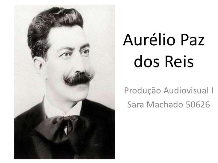 Aurélio Paz dos ReisProdução Audiovisual I Sara Machado 50626