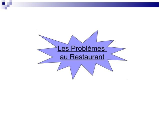 Les Problèmesau Restaurant