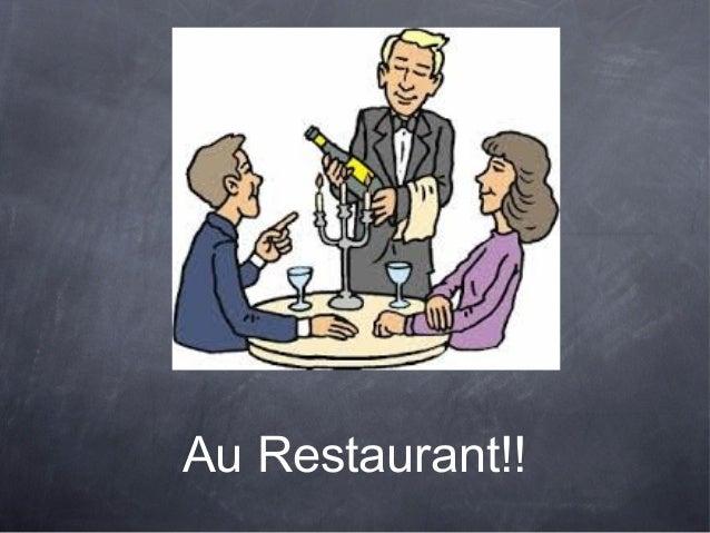 Au Restaurant!!