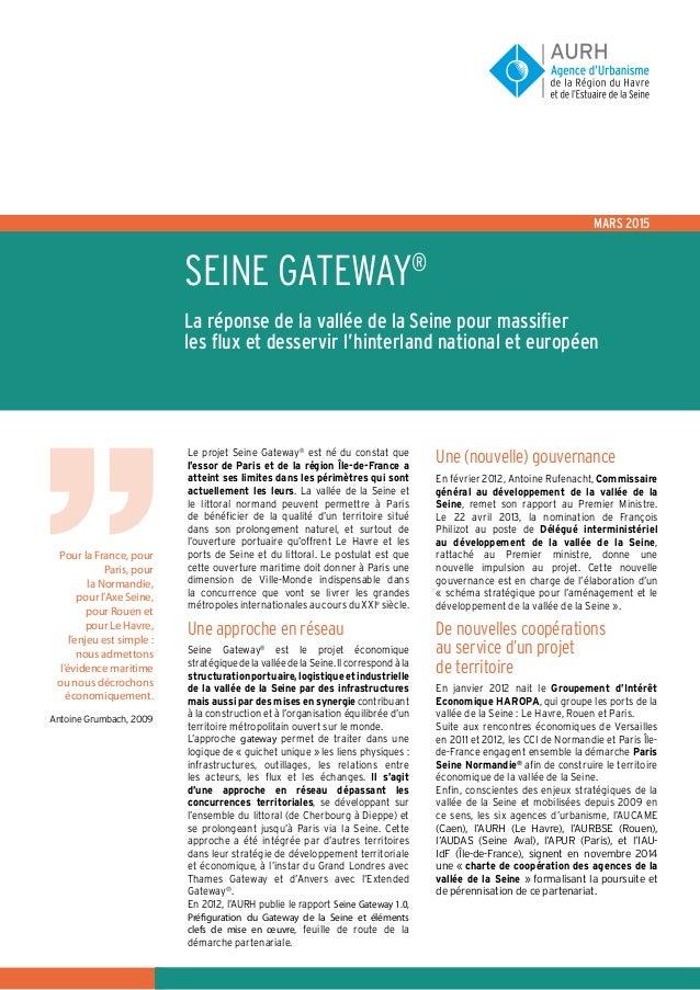 Seine Gateway® La réponse de la vallée de la Seine pour massifier les flux et desservir l'hinterland national et européen ...