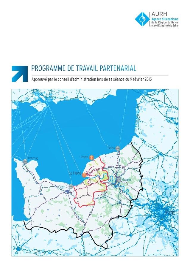 PROGRAMME DE TRAVAIL PARTENARIAL Approuvé par le conseil d'administration lors de sa séance du 9 février 2015 Paris Le Hav...