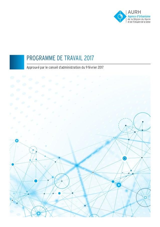 PROGRAMME DE TRAVAIL 2017 Approuvé par le conseil d'administration du 9 février 2017