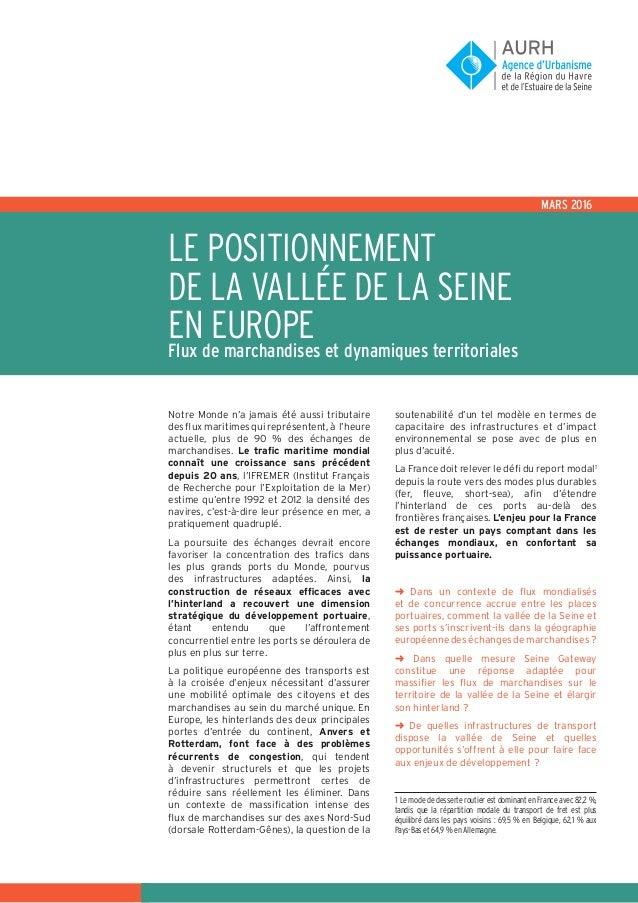 Le positionnement de la Vallée de la Seine en EuropeFlux de marchandises et dynamiques territoriales mars 2016 Notre Monde...