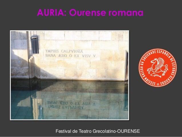 AURIA: Ourense romana Festival de Teatro Grecolatino-OURENSE