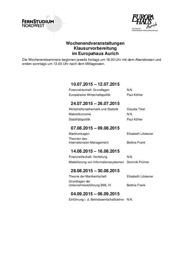Wochenendveranstaltungen Klausurvorbereitung im Europahaus Aurich Die Wochenendseminare beginnen jeweils freitags um 18.00...