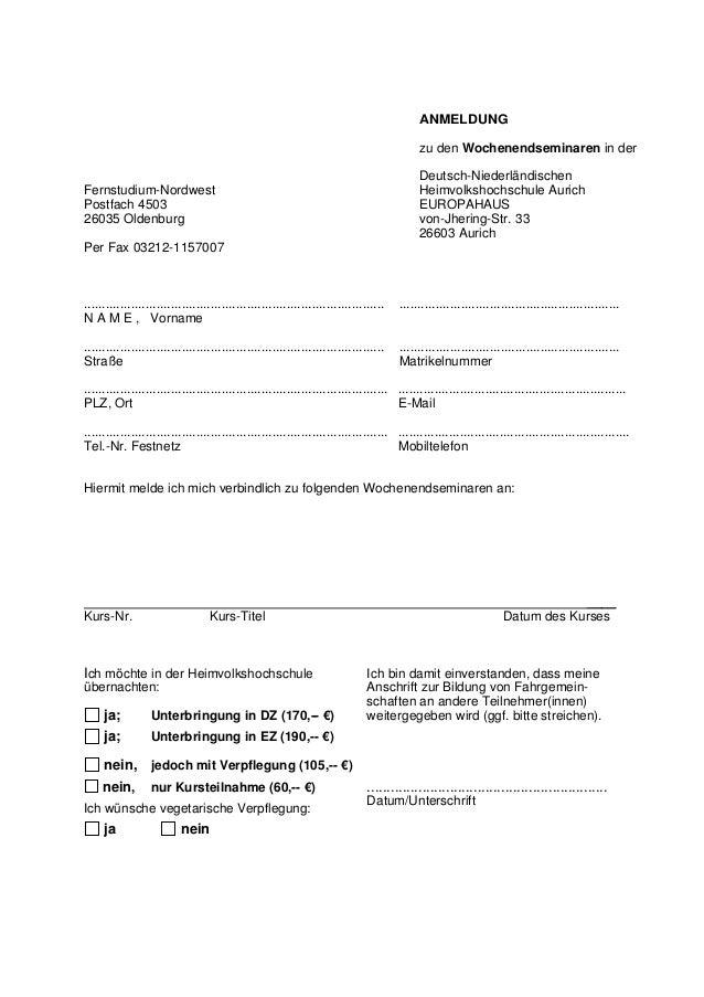 Fernstudium-Nordwest Postfach 4503 26035 Oldenburg Per Fax 03212-1157007 ANMELDUNG zu den Wochenendseminaren in der Deutsc...