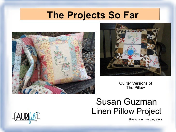 The Projects So Far Susan Guzman Linen Pillow Project Quilter Versions of The Pillow