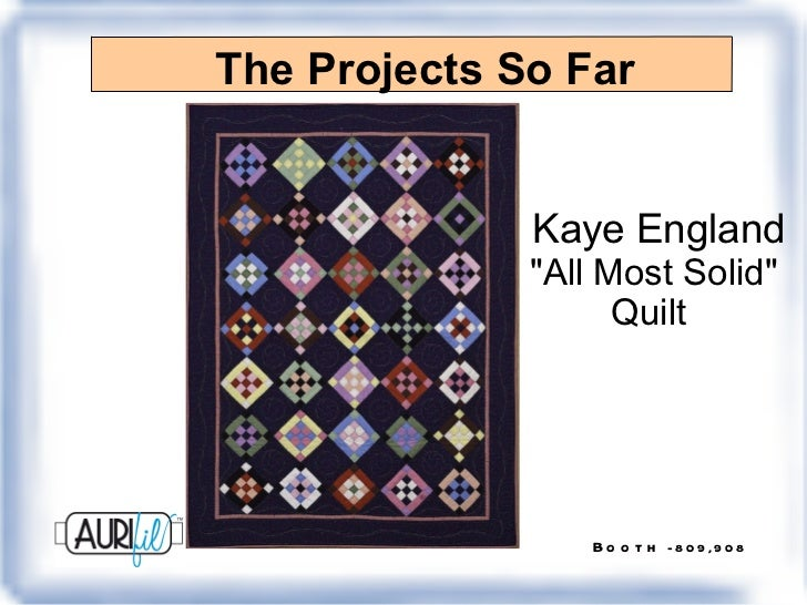 """The Projects So Far Kaye England """"All Most Solid""""  Quilt"""