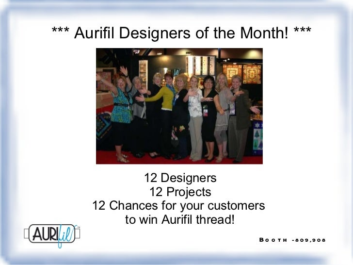 12 Designers 12 Projects 12 Chances for your customers  to win Aurifil thread! *** Aurifil Designers of the Month! ***