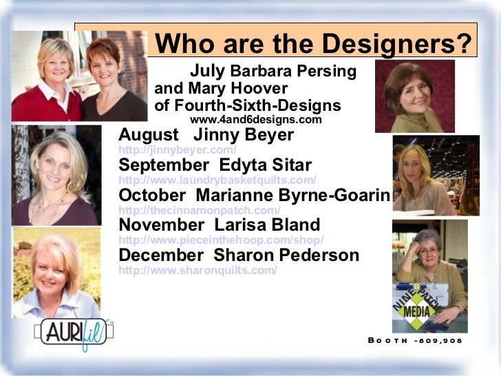 Who are the Designers? July  Barbara Persing  and Mary Hoover  of Fourth-Sixth-Designs www.4and6designs.com August  Jinny ...
