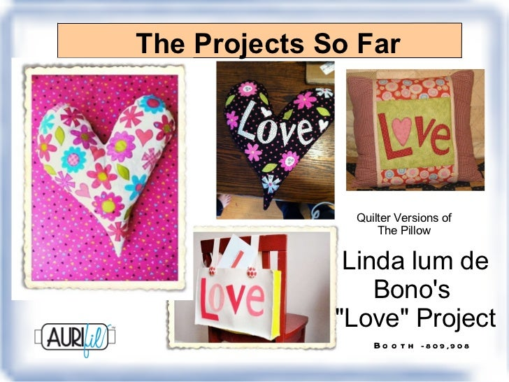 """The Projects So Far Linda lum de Bono's  """"Love"""" Project Quilter Versions of The Pillow"""