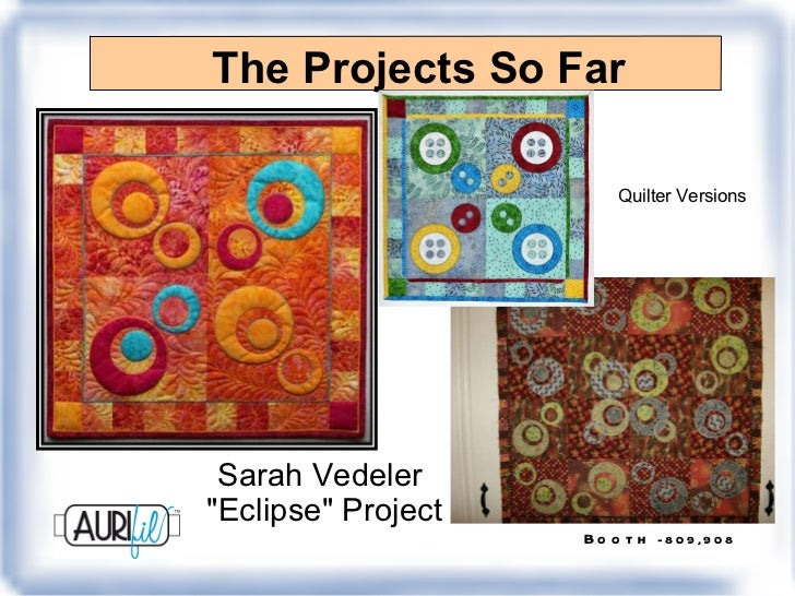 """The Projects So Far Sarah Vedeler  """"Eclipse"""" Project Quilter Versions"""