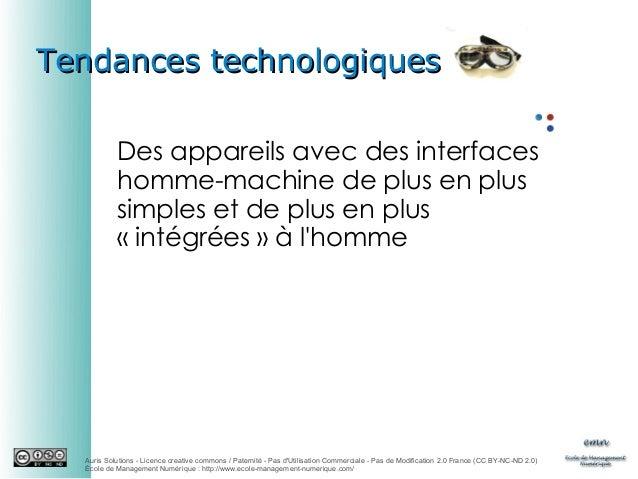 Tendances technologiques Des appareils avec des interfaces homme-machine de plus en plus simples et de plus en plus «inté...