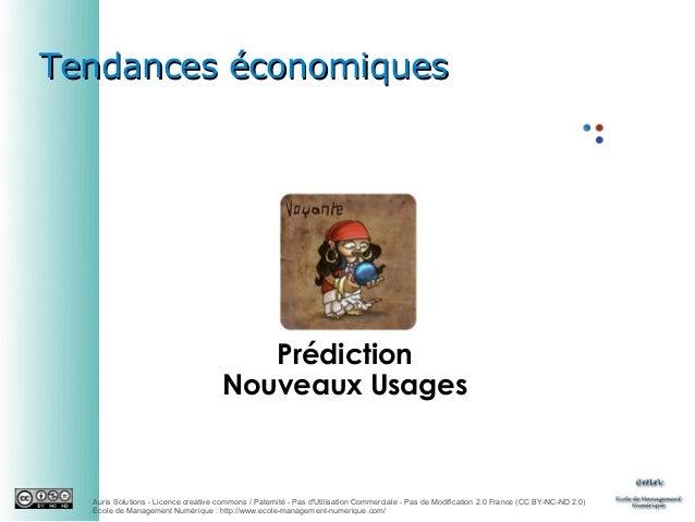 Tendances économiques  Prédiction Nouveaux Usages  Auris Solutions - Licence creative commons / Paternité - Pas d'Utilisat...