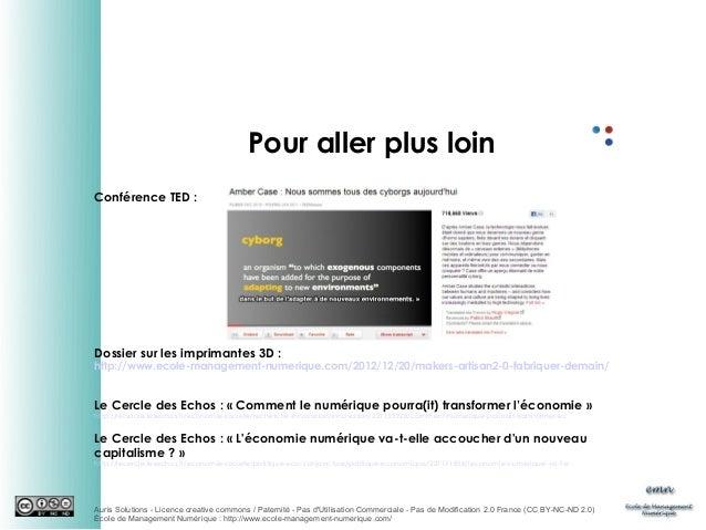 Pour aller plus loin Conférence TED:  Dossier sur les imprimantes 3D:  http://www.ecole-management-numerique.com/2012/12...