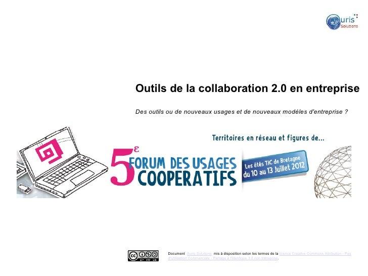 Outils de la collaboration 2.0 en entrepriseDes outils ou de nouveaux usages et de nouveaux modèles dentreprise ?         ...