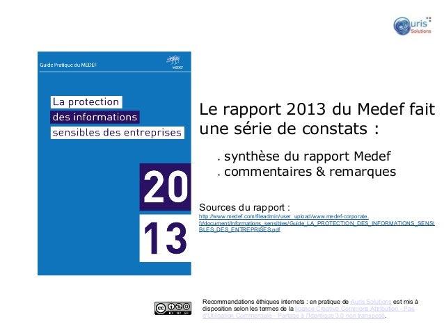 Le rapport 2013 du Medef faitune série de constats :      ●   synthèse du rapport Medef      ●   commentaires & remarquesS...