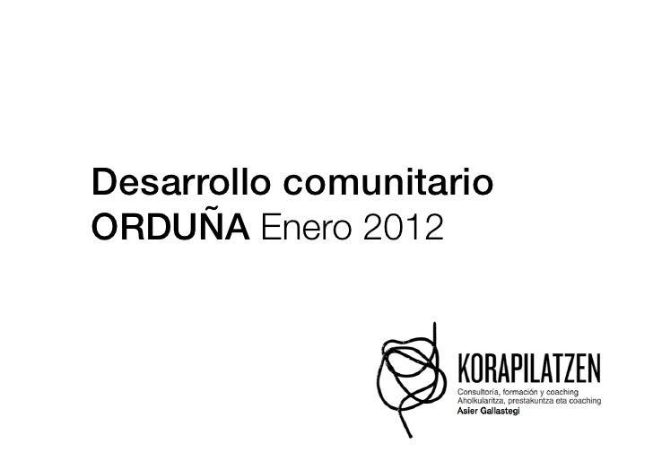 Desarrollo comunitario!ORDUÑA Enero 2012