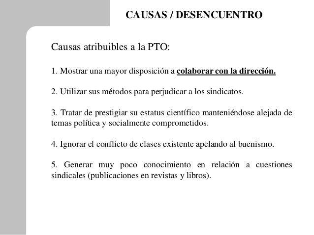 CAUSAS / DESENCUENTRO Causas atribuibles a la PTO: 1. Mostrar una mayor disposición a colaborar con la dirección. 2. Utili...