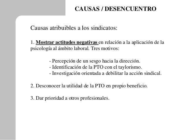CAUSAS / DESENCUENTRO Causas atribuibles a los sindicatos: 1. Mostrar actitudes negativas en relación a la aplicación de l...