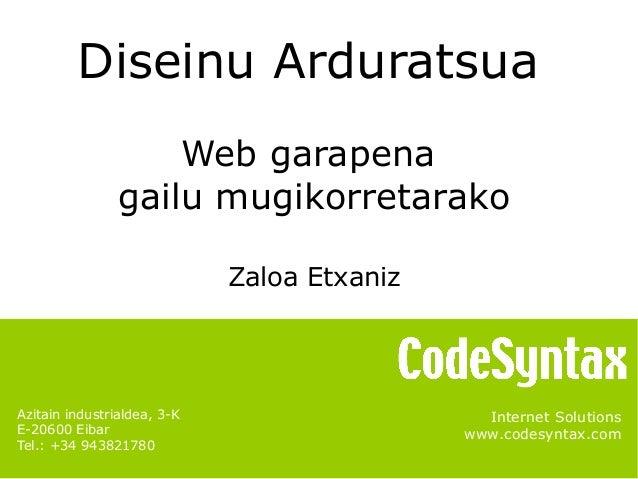 Internet Solutionswww.codesyntax.comAzitain industrialdea, 3-KE-20600 EibarTel.: +34 943821780Diseinu ArduratsuaWeb garape...