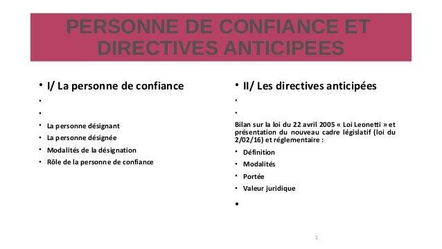 PERSONNE DE CONFIANCE ET DIRECTIVES ANTICIPEES • I/ La personne de confiance • • • La personne désignant • La personne dés...