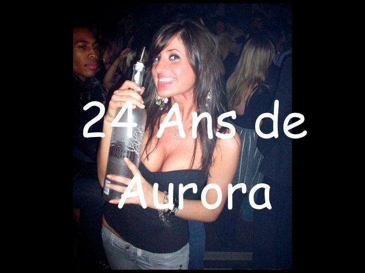 24 Ans de Aurora