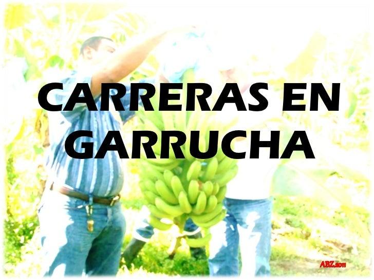 CARRERAS EN GARRUCHA