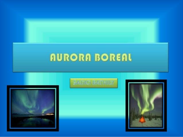 ÍNDEX • • • • • • • •  P.1 Què és l'aurora boreal? P.2 Com es forma? P.3 On es troba? P.4 Qui la va descobrir? P.5 De quin...