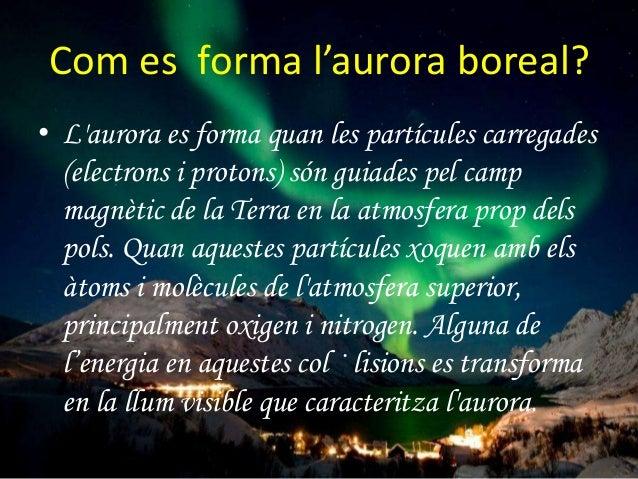 On es troba l'aurora boreal? • Les zones on es poden veure més sovint les aurores boreals correspon anelles o millor dit o...