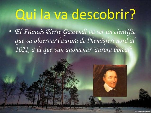 De quins colors es troba l'aurora boreal? • L'aurora boreal es troba en els seguents colors: • El verd i el blau, s'acostu...