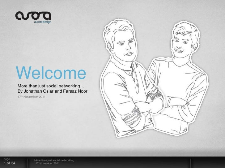 Welcome          More than just social networking…          By Jonathan Oslar and Faraaz Noor          17th November 2011p...