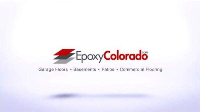 EpoxyColorado.com 303-219-1997 or 970-773-9723