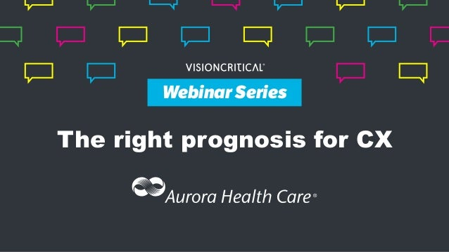 Webinar Series The right prognosis for CX Webinar Series