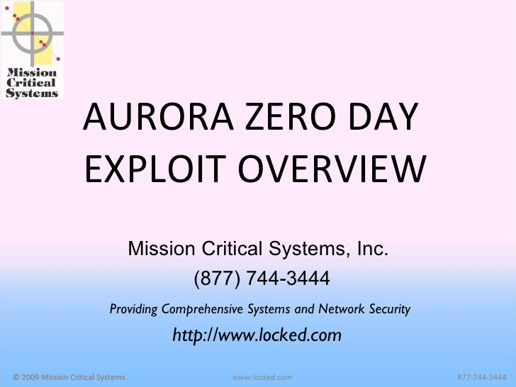 AURORA ZERO DAY  EXPLOIT OVERVIEW Providing Comprehensive Systems and Network Security http://www.locked.com  (877) 744-34...