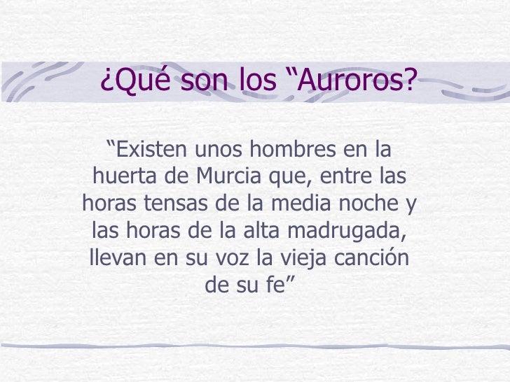 """¿Qué son los """"Auroros? """" Existen unos hombres en la huerta de Murcia que, entre las horas tensas de la media noche y las h..."""