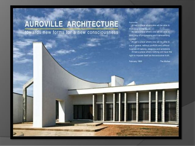 """ """"Auroville wants to be a universal town  where men and women of all countries are  able to live in peace and progressive..."""