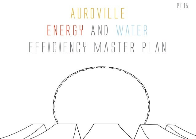 Auroville Energy AND Water EFFICIENCY Master Plan 2015