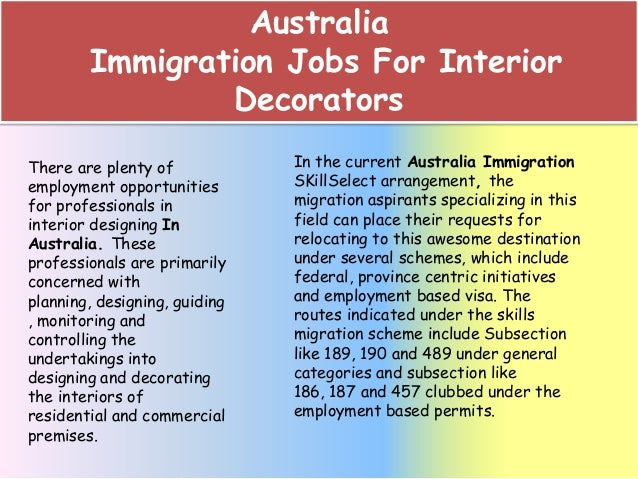 Australia Immigration Jobs For Interior Decorators There are plenty of employment opportunities for professionals in inter...